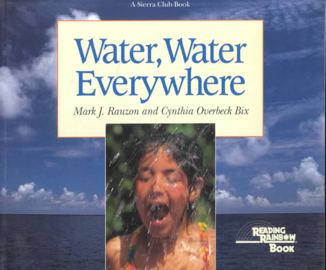 Water, Water Everywhere By Rauzon, Mark J./ Bix, Cynthia Overbeck