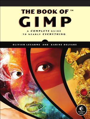The Book of Gimp By Lecarme, Olivier/ Delvare, Karine